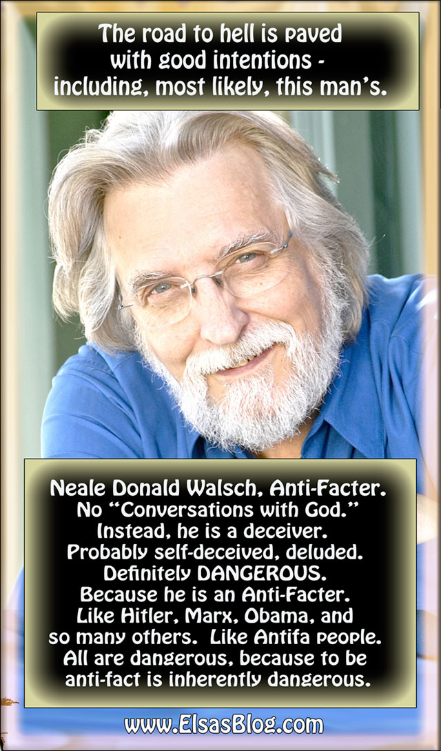 Neale Donald Walsch - anti-fact, anti-facter, deceived, deceiving, present-day Holodause denier